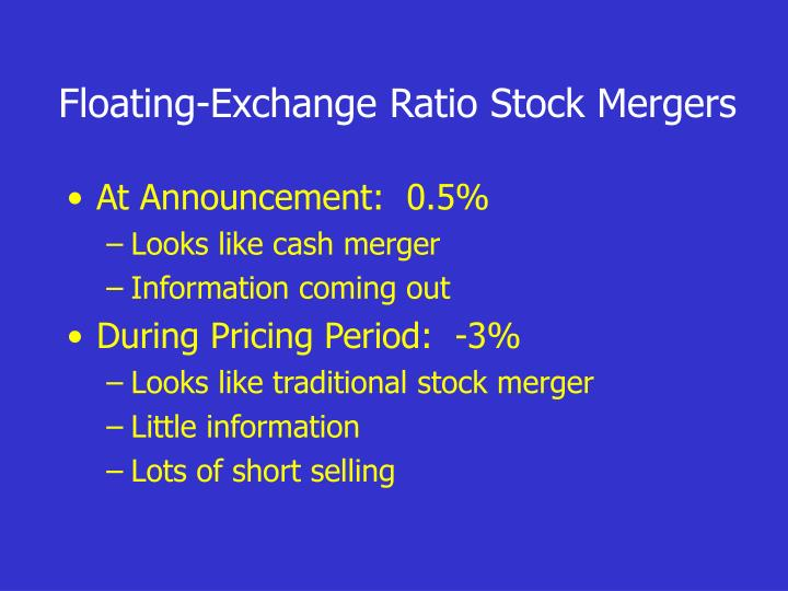 Floating-Exchange Ratio Stock Mergers