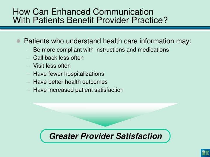 Patients who understand health care information may: