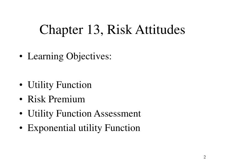 Chapter 13, Risk Attitudes