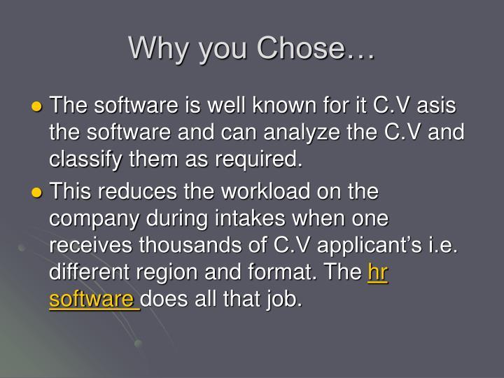 Why you Chose…
