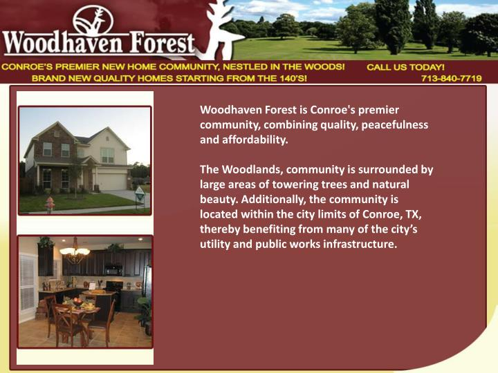 Woodhaven Forest is Conroe's premier community, combining quality, peacefulness and affordability.