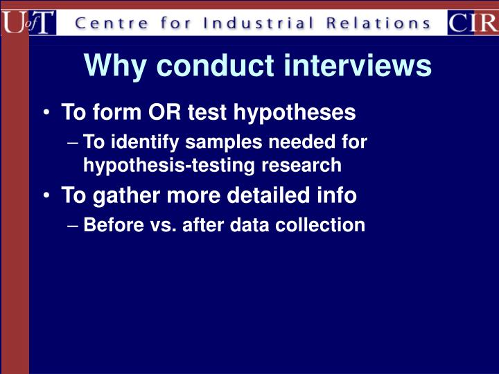 Why conduct interviews
