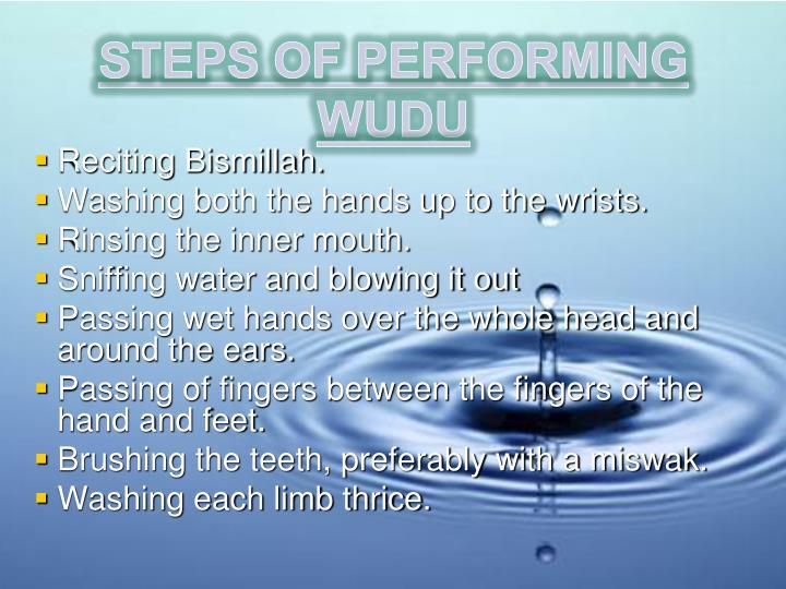 STEPS OF PERFORMING WUDU