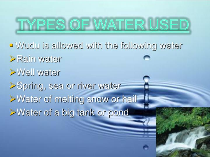 TYPES OF WATER USED
