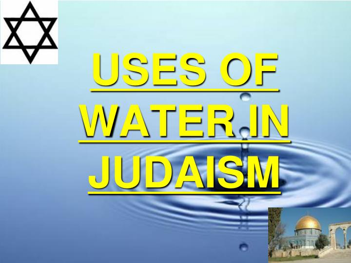 USES OF WATER IN JUDAISM