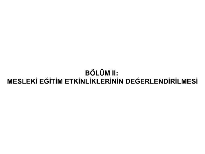 BÖLÜM II: