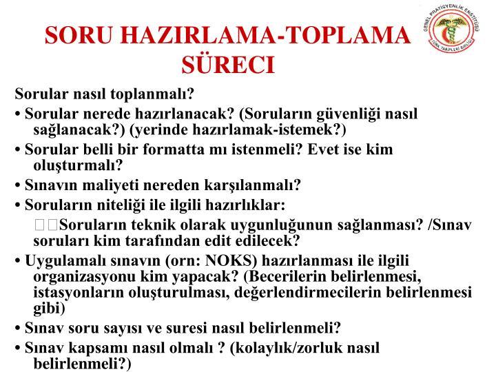 SORU HAZIRLAMA-TOPLAMA SÜRECI