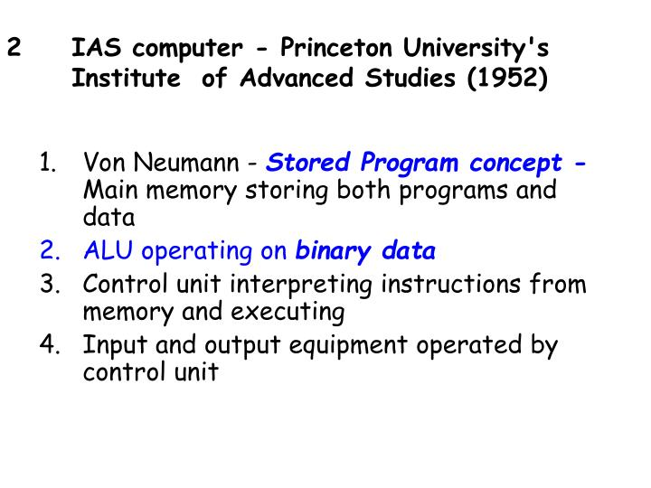2	IAS computer - Princeton University's 	Institute 	of Advanced Studies (1952)