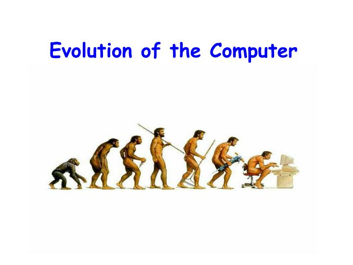 Evolution of the Computer
