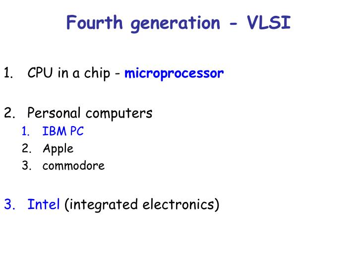 Fourth generation - VLSI