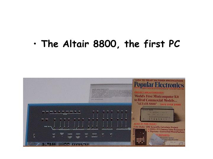 The Altair 8800, the first PC