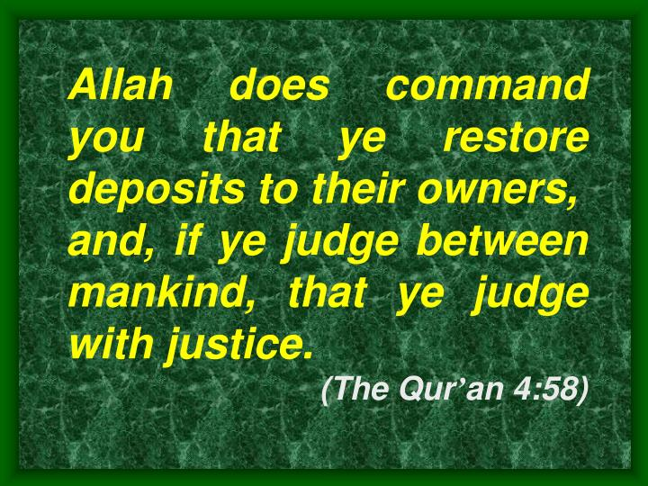 Allah does command you that ye restore deposits to their owners,