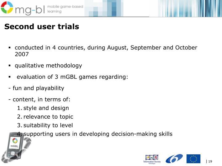 Second user trials