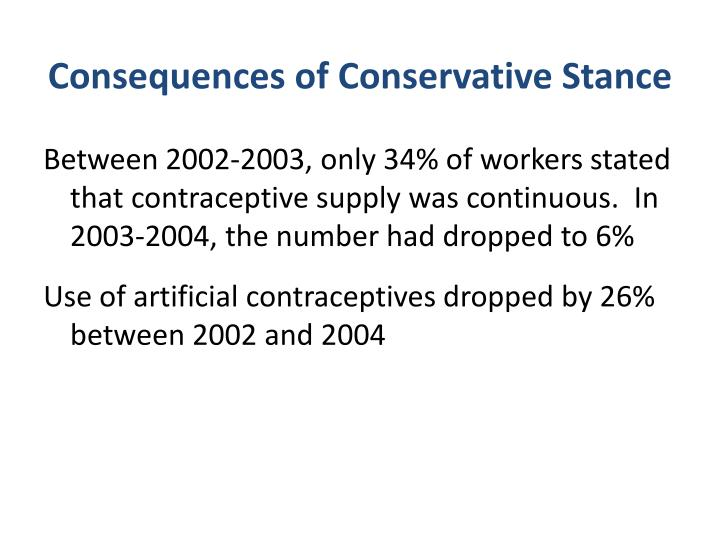 Consequences of Conservative Stance