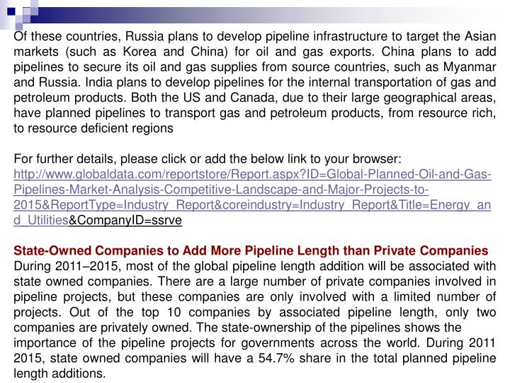 Of these countries, Russia plans to develop pipeline infrastructure to target the Asian markets (suc...