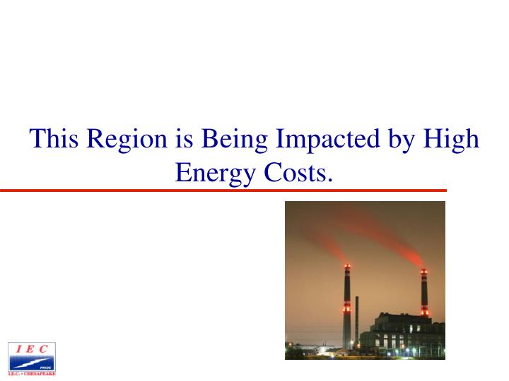 This Region is Being Impacted by High Energy Costs.