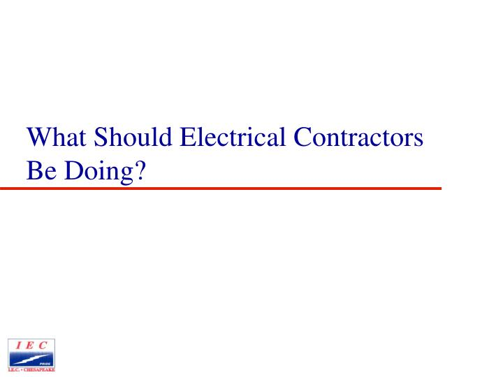 What Should Electrical Contractors Be Doing?
