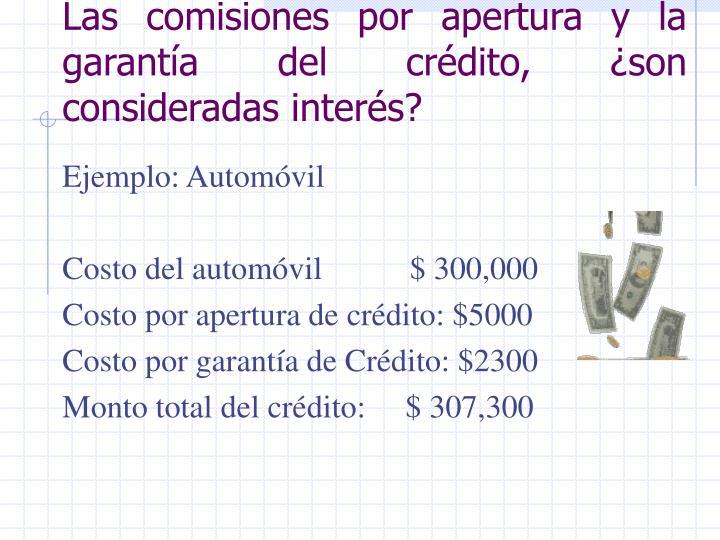 Las comisiones por apertura y la garantía del crédito, ¿son consideradas interés?
