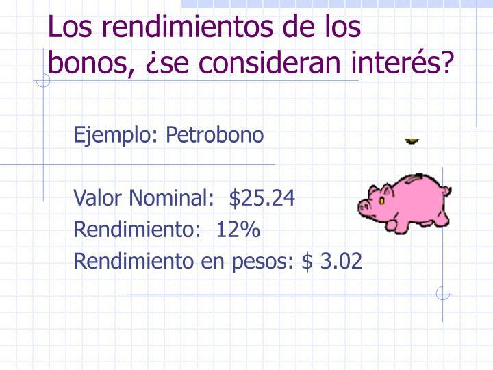 Los rendimientos de los bonos, ¿se consideran interés?
