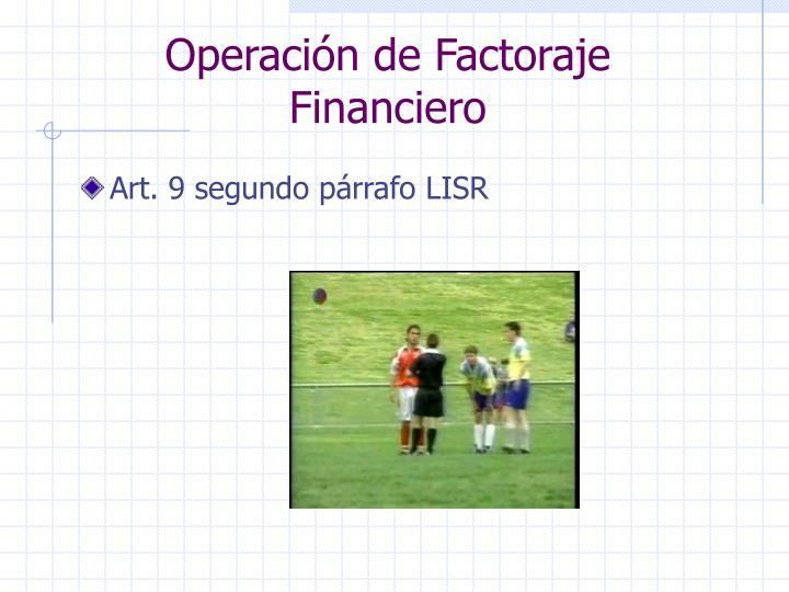 Operación de Factoraje Financiero