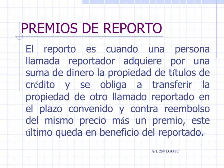 PREMIOS DE REPORTO