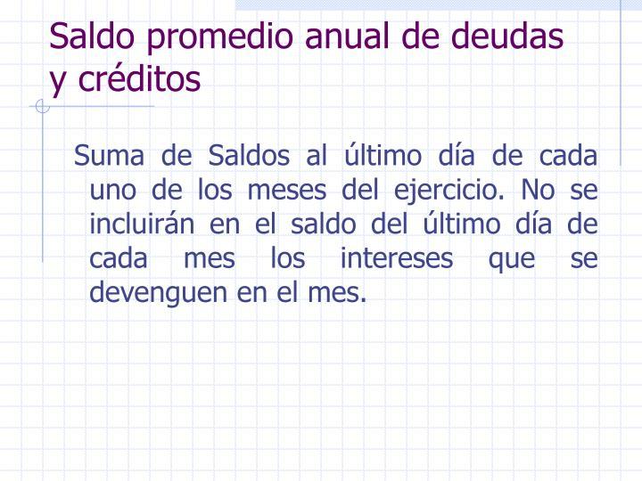 Saldo promedio anual de deudas y créditos
