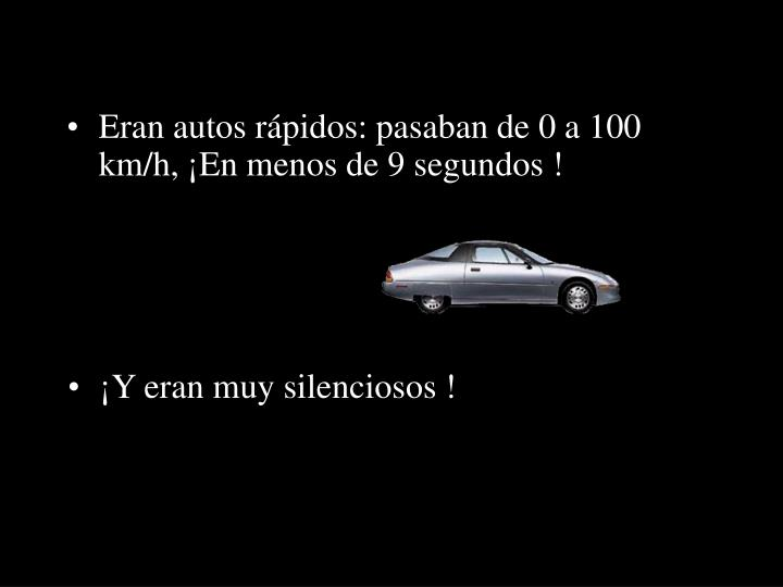Eran autos rápidos: pasaban de 0 a 100 km/h, ¡En menos de 9 segundos !