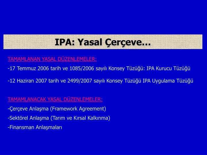IPA: Yasal Çerçeve…