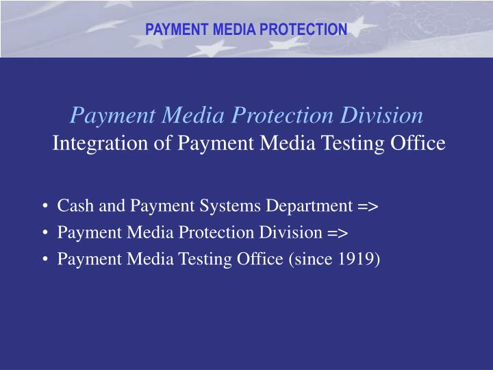 Payment Media Protection Division
