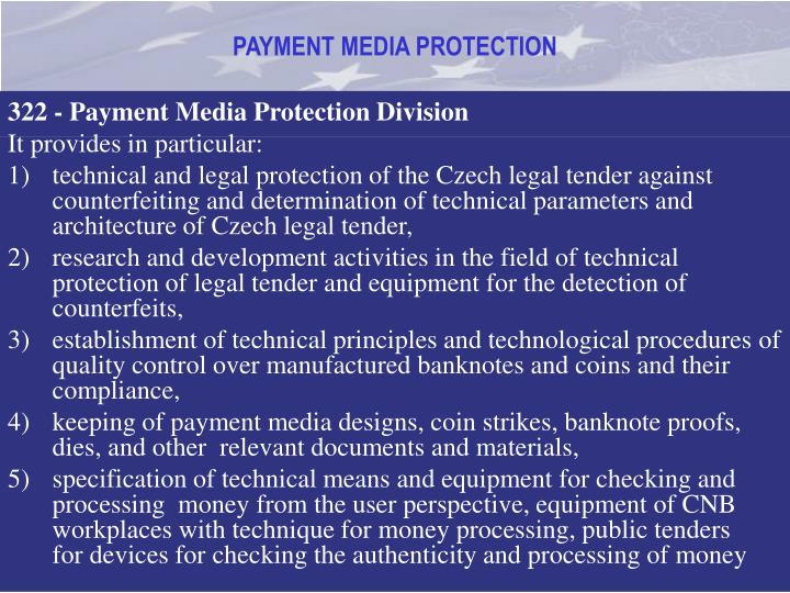 322 - Payment Media Protection Division