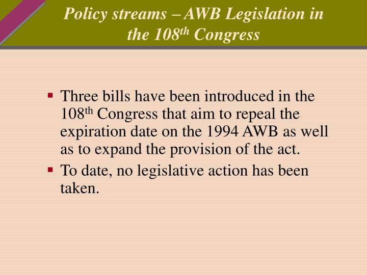 Policy streams – AWB Legislation in the 108