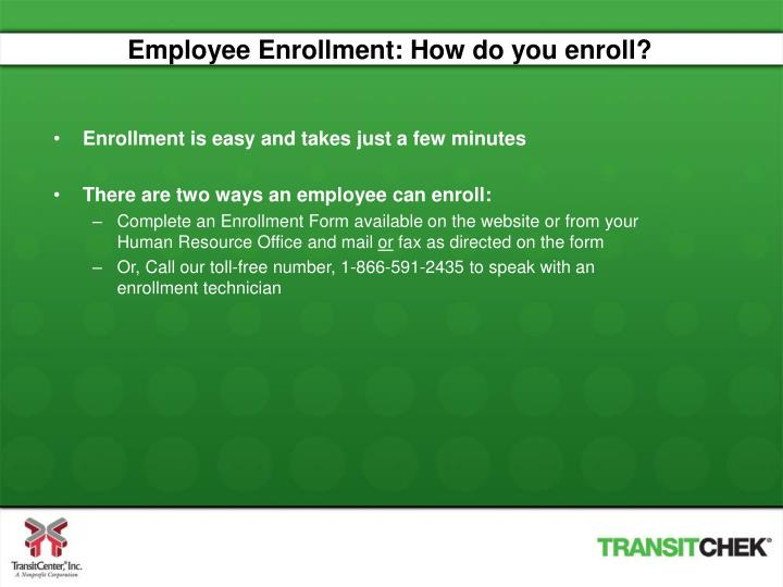 Employee Enrollment: How do you enroll?
