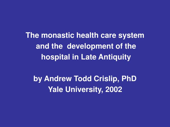 The monastic health care system