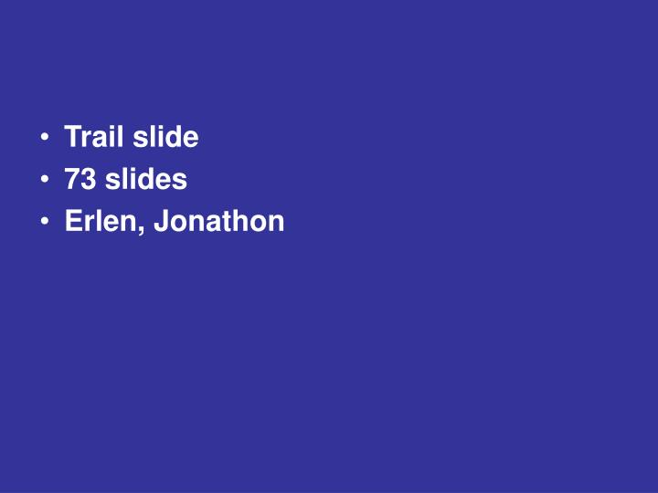 Trail slide