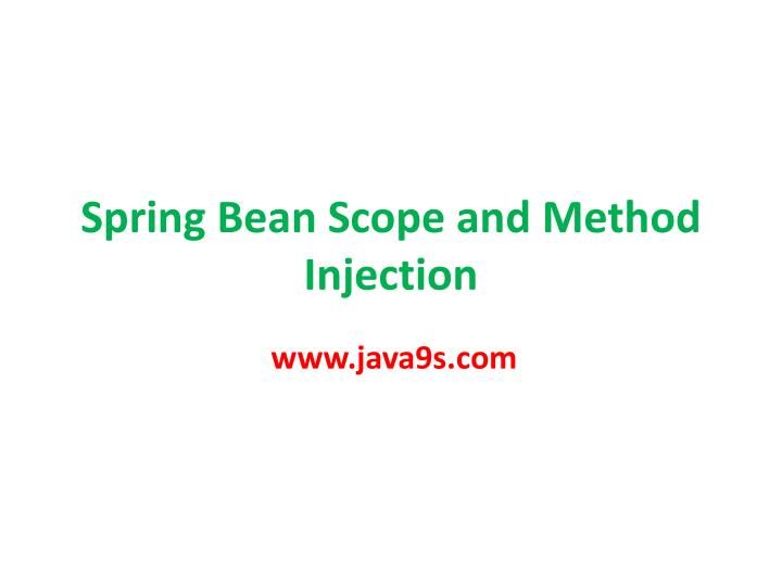 spring bean scope and method injection