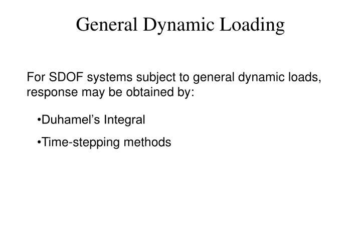 General Dynamic Loading