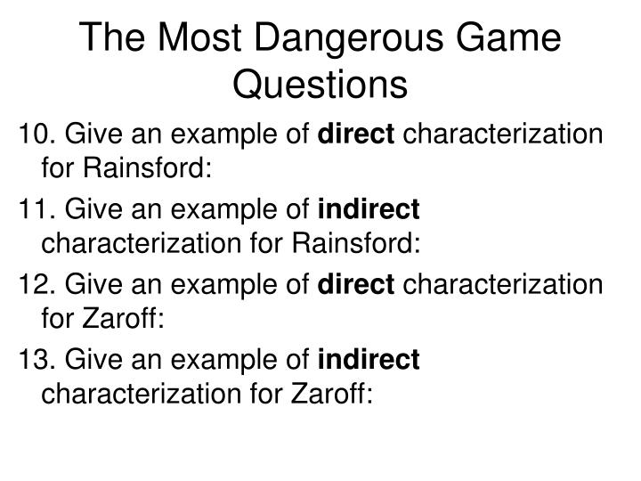 "the examples of foreshadowing in the most dangerous game by richard connell The question posed in ""the most dangerous game,"" an adventure devices such as foreshadowing game dangerousthe most richard connell."