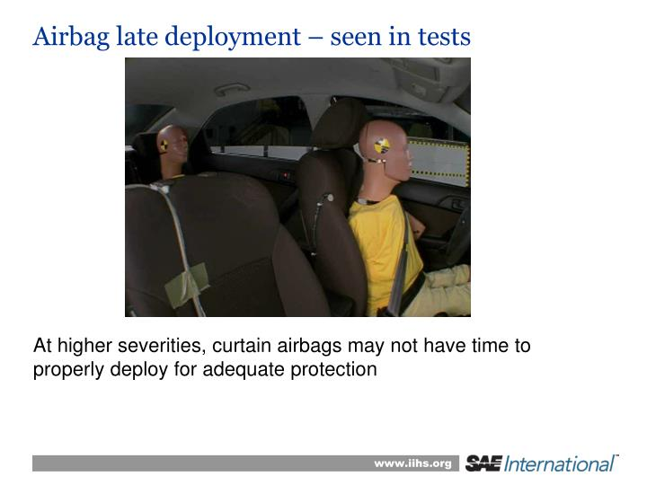Airbag late deployment – seen in tests