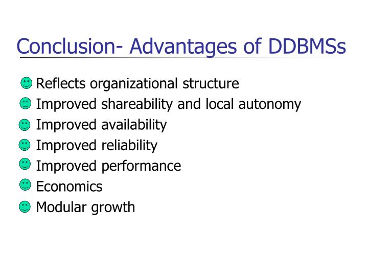 Conclusion- Advantages of DDBMSs