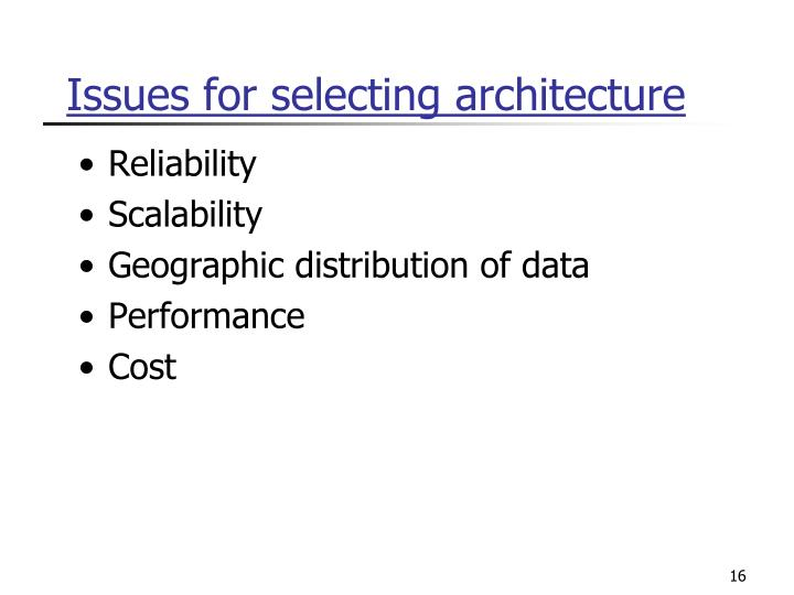 Issues for selecting architecture