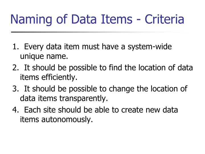 1.  Every data item must have a system-wide unique name.