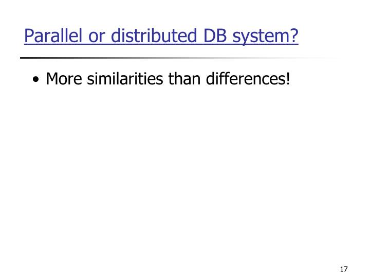 Parallel or distributed DB system?