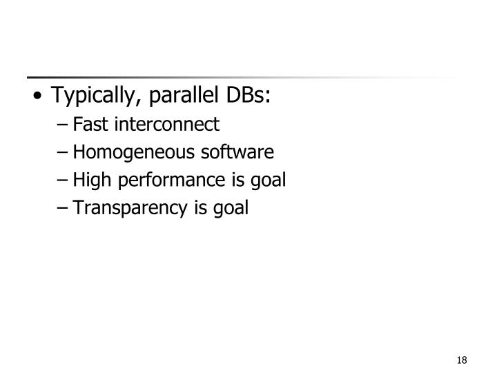 Typically, parallel DBs: