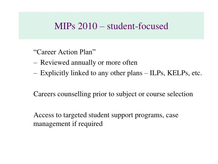 MIPs 2010 – student-focused