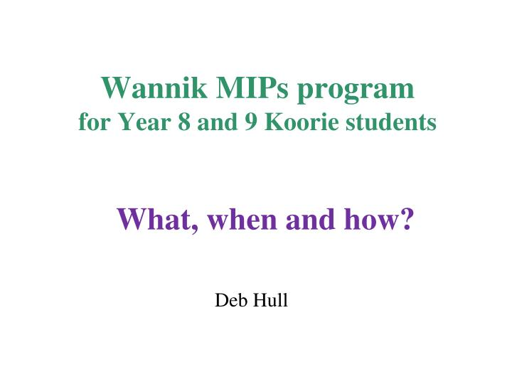 Wannik mips program for year 8 and 9 koorie students