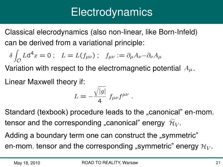 Classical elecrodynamics (also non-linear, like Born-Infeld)