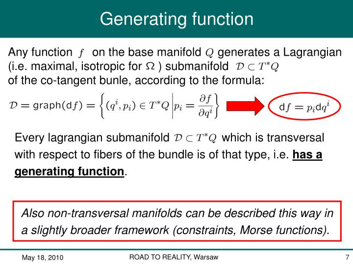 Any function      on the base manifold     generates a Lagrangian