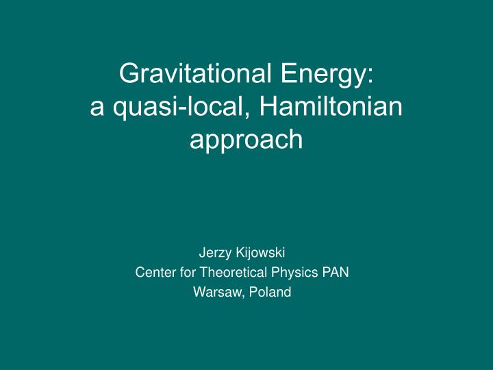 Gravitational energy a quasi local hamiltonian approach