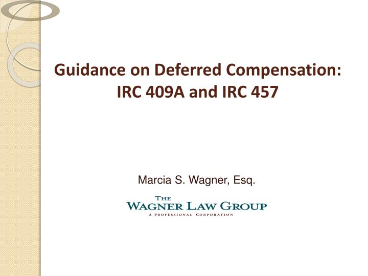 Guidance on deferred compensation irc 409a and irc 457