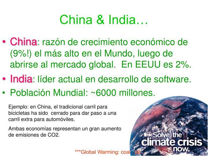China & India…